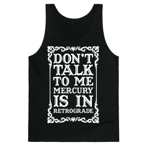 Don't Talk To Me Mercury Is In Retrograde Tank Top