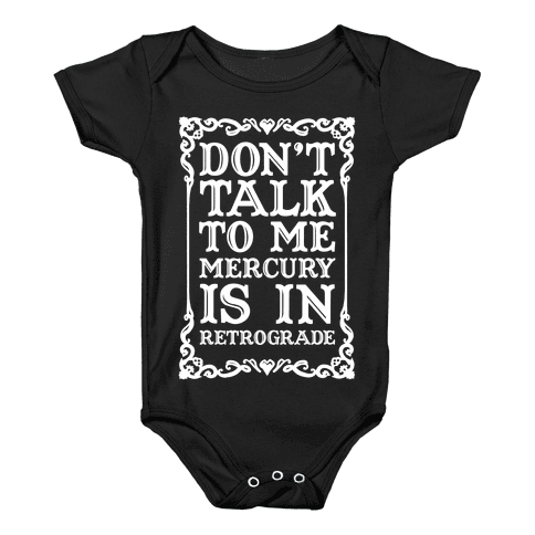 Don't Talk To Me Mercury Is In Retrograde Baby Onesy