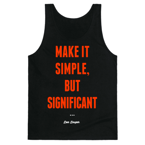 Simple, but Significant Tank Top