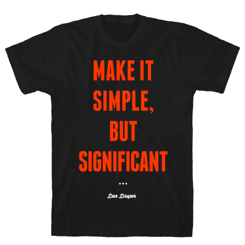 Simple, but Significant Mens T-Shirt
