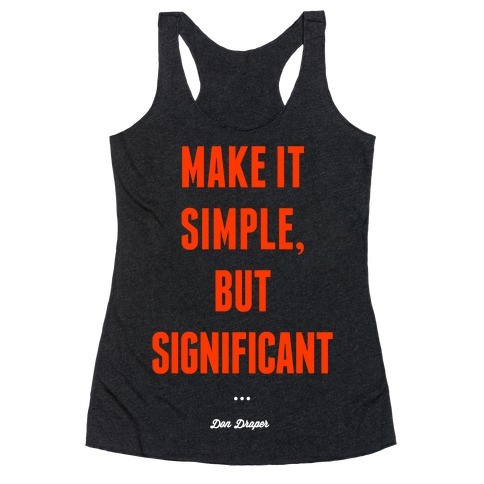 Simple, but Significant Racerback Tank Top