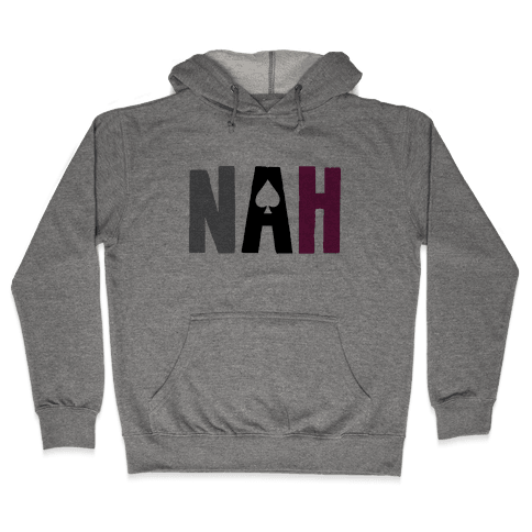 Nah- Asexual Pride Hooded Sweatshirt