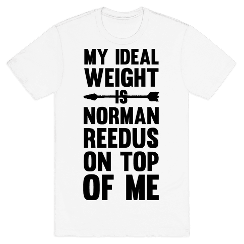 My Ideal Weight Is Norman Reedus On Top Of Me Mens T-Shirt