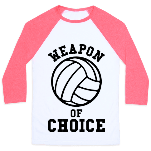 Weapon Of Choice (Volleyball) Baseball Tee