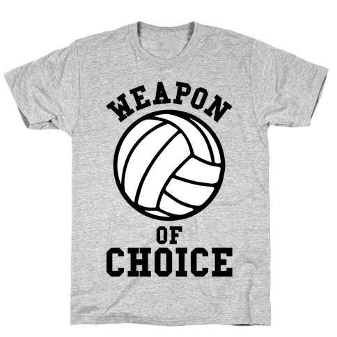 Weapon Of Choice (Volleyball) T-Shirt