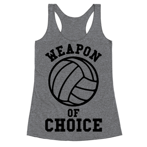 Weapon Of Choice (Volleyball) Racerback Tank Top
