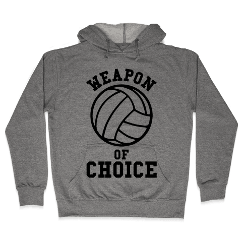 Weapon Of Choice (Volleyball) Hooded Sweatshirt