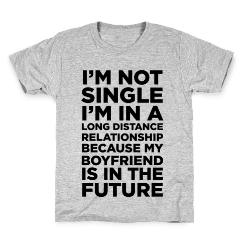 I'm Not Single Kids T-Shirt