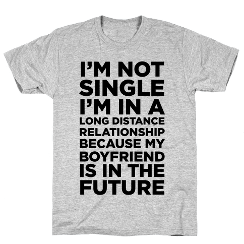 I'm Not Single Mens T-Shirt