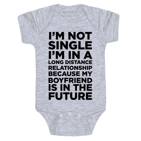 I'm Not Single Baby Onesy