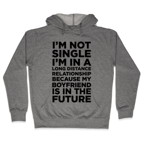 I'm Not Single Hooded Sweatshirt