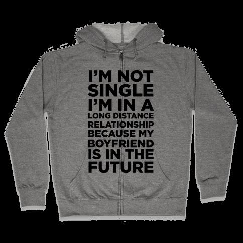 I'm Not Single Zip Hoodie