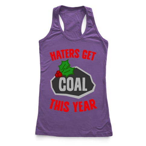 Haters Get Coal This Year Racerback Tank Top