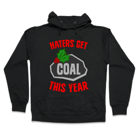 Haters Get Coal This Year Hooded Sweatshirt
