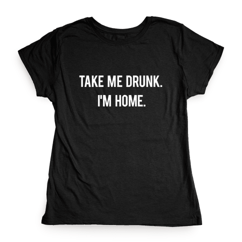 I'm Home Womens T-Shirt
