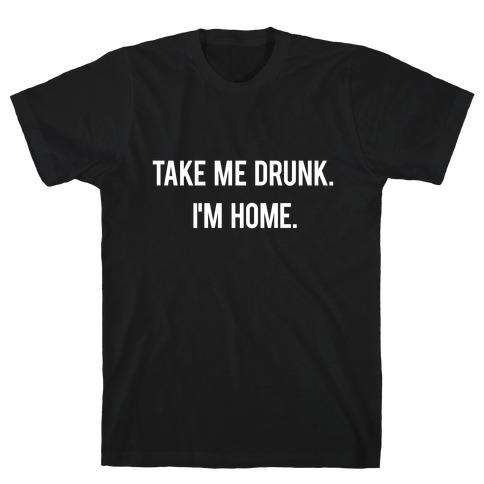 I'm Home T-Shirt