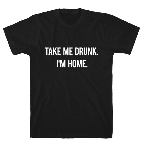 I'm Home Mens T-Shirt