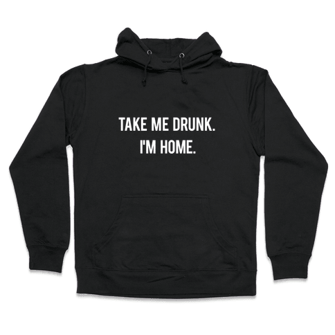 I'm Home Hooded Sweatshirt