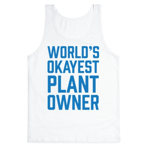 World's Okayest Plant Owner Tank Top