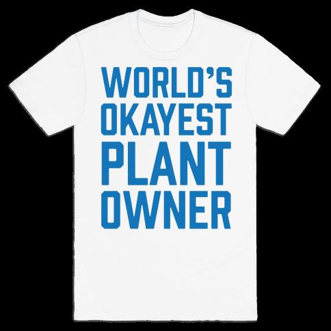 World's Okayest Plant Owner Mens T-Shirt