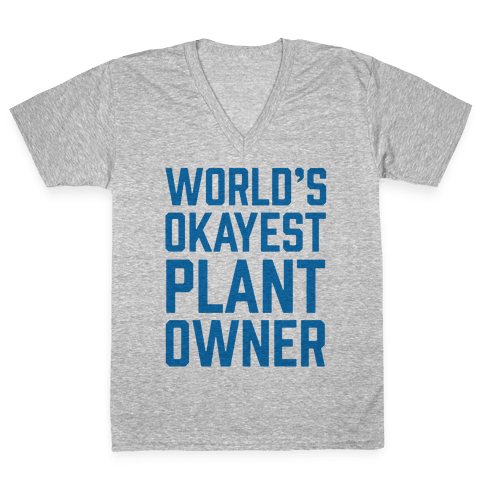 World's Okayest Plant Owner V-Neck Tee Shirt