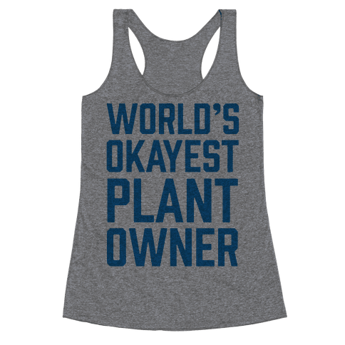 World's Okayest Plant Owner Racerback Tank Top