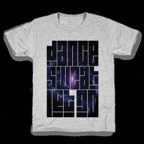 Dance Sweat Let Go Kids T-Shirt