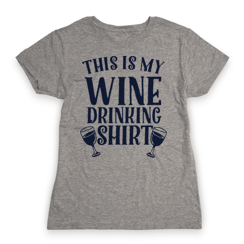This is My Wine Drinking Shirt  Womens T-Shirt