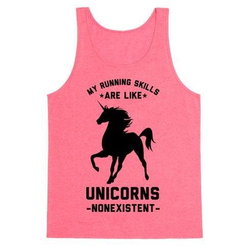 My Running Skills Are Like Unicorns Nonexistent Tank Top