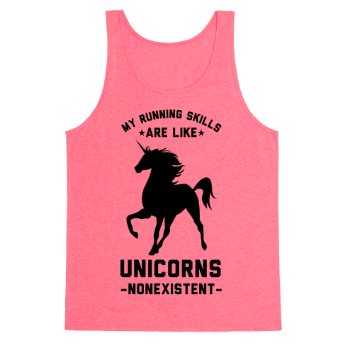 My Running Skills Are Like Unicorns Nonexistent Tank Top