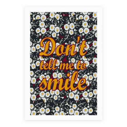 Don't Tell Me To Smile Poster