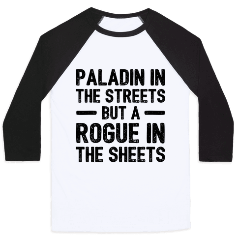 Paladin In The Streets But A Rogue In The Sheets