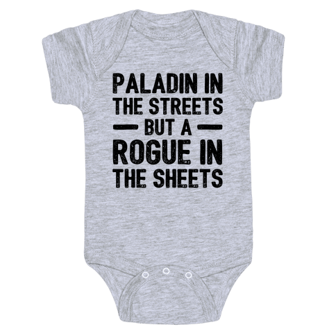 Paladin In The Streets But A Rogue In The Sheets Baby Onesy