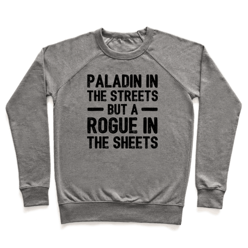Paladin In The Streets But A Rogue In The Sheets Pullover