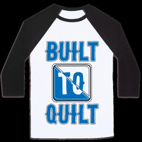 Built To Quilt Baseball Tee