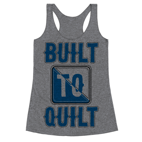 Built To Quilt Racerback Tank Top