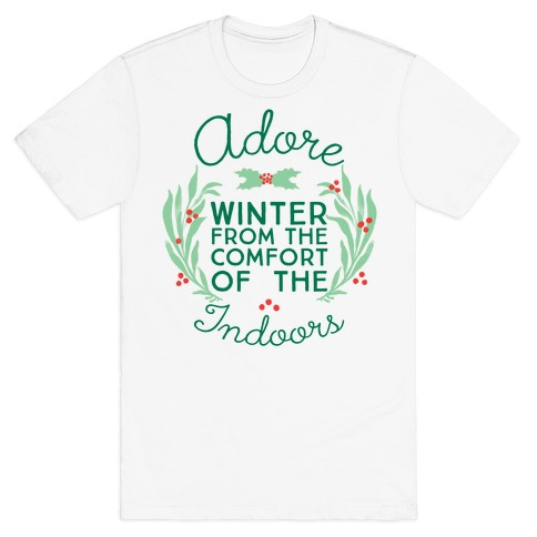 Adore Winter From The Comfort Of The Indoors T-Shirt