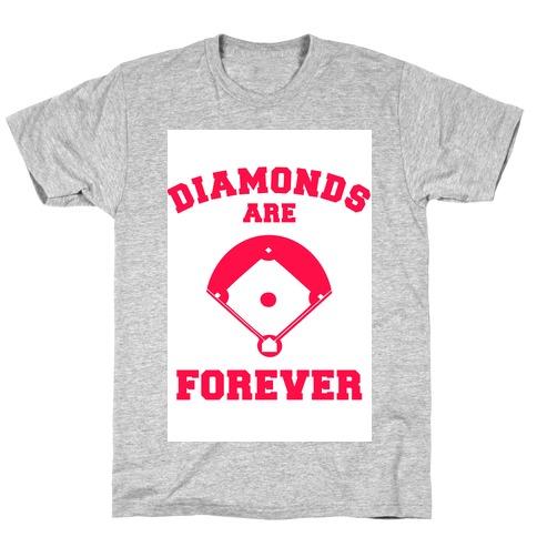 Diamonds are Forever (baseball) T-Shirt