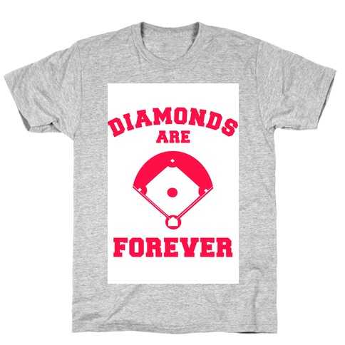Diamonds are Forever (baseball) T-Shirt