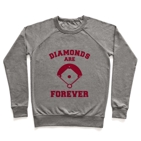 Diamonds are Forever (baseball) Pullover