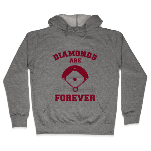 Diamonds are Forever (baseball) Hooded Sweatshirt