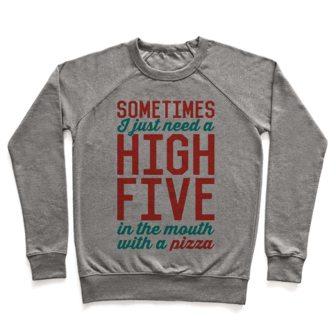 Sometimes I Just Need A High Five Pullover