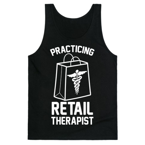Practicing Retail Therapist Tank Top