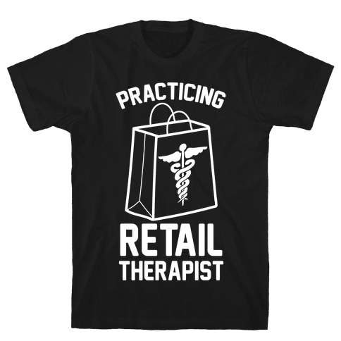Practicing Retail Therapist Mens T-Shirt