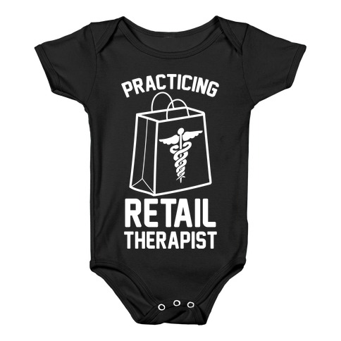 Practicing Retail Therapist Baby Onesy