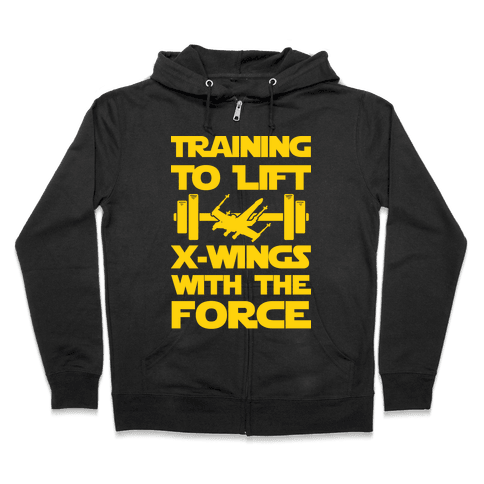 Training To Lift X-Wings With The Force Zip Hoodie