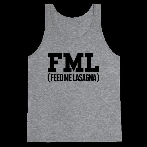FML (feed me lasagna) Tank Top