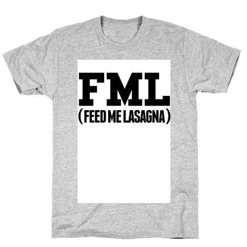 FML (feed me lasagna) Mens T-Shirt