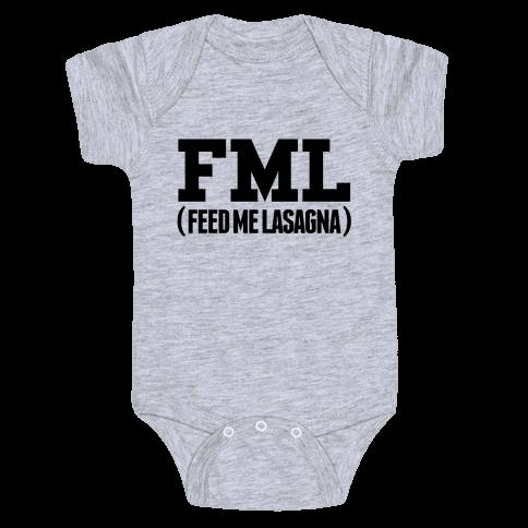 FML (feed me lasagna) Baby Onesy