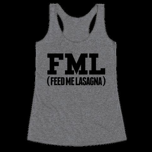 FML (feed me lasagna) Racerback Tank Top